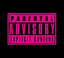 Parental Advisory Explicit Content by hipsterapparel