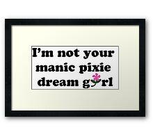 I'm Not You Manic Pixie Dream Girl Framed Print