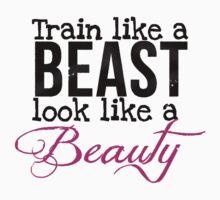 Train like a beast look like a beauty by Somedude