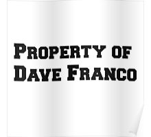 Property of Dave Franco Poster