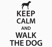 Keep calm and walk the dog by nektarinchen