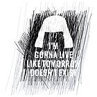 I'm gonna live like tomorrow doesn't exist IV by ak4e