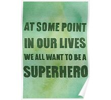We All Want to Be a Superhero Poster