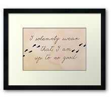 I Solemnly Swear I am Up to No Good Framed Print