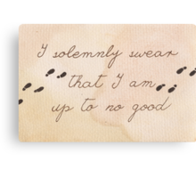 I Solemnly Swear I am Up to No Good Canvas Print
