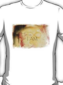 He is I Am T-Shirt