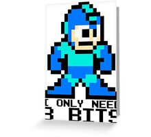 I Only Need 8 Bits Greeting Card