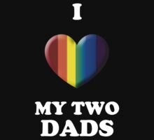 I Love My 2 Dads by Samuel Sheats