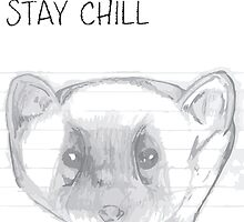 STAY CHILL 101 by mygueyemomo