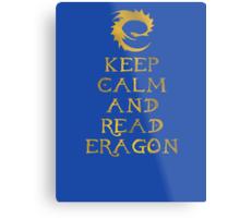 Keep calm and read Eragon (Gold text) Metal Print