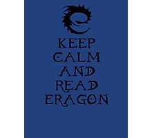 Keep calm and read Eragon (Black text) Photographic Print
