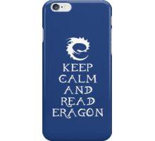 Keep calm and read Eragon (White text) iPhone Case/Skin