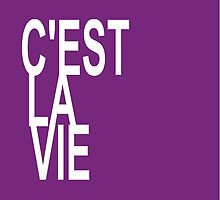 C'est la Vie Shirt Top Fashion Le Tee - That's Life! - T-shirt by deanworld