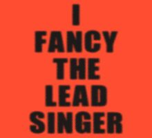 Rock Chick- I Fancy The Lead Singer - T-Shirt by deanworld