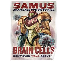 Samus says It's OK to kill brain cells Poster
