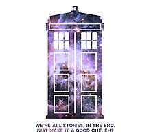 Dr Who Tardis Art - Doctor who quote Photographic Print
