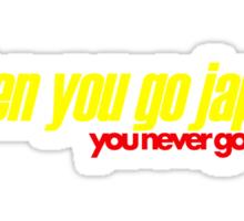 When you go JAP You never go back (3) Sticker