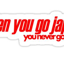 When you go JAP You never go back (7) Sticker