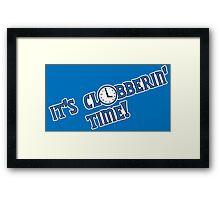 It's Clobberin' Time Framed Print