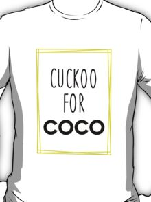 Cuckoo for Coco T-Shirt
