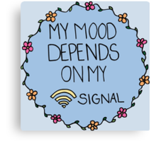 My Mood Depends on my WIFI Signal Canvas Print