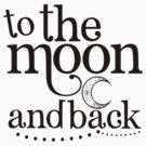 To The Moon and Back by echosingerxx