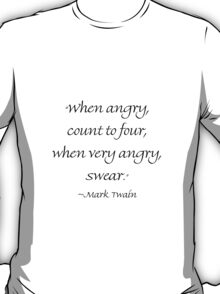 When Angry Count to Four T-Shirt
