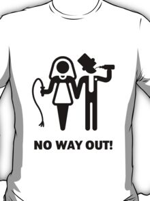 No Way Out! (Whip and Beer) T-Shirt