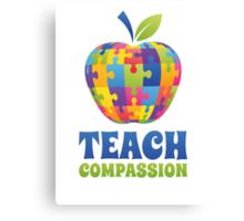 Teach Compassion Canvas Print