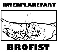 INTERPLANETARY BROFIST - Feel the Love! by Marshall Edwards