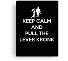 Keep Calm and Pull the Lever Kronk Canvas Print