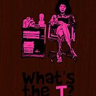 What's The T? by hellomynameis