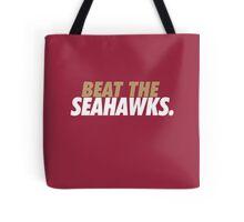 Beat the Seahawks Tote Bag