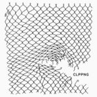 clipping - CLPPNG (Miles Raymer) by The /mu/ney Store