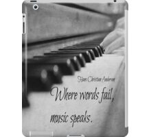 Where Words Fail Music Speaks iPad Case/Skin