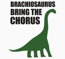Brachiosaurus, Bring The Chorus by jezkemp