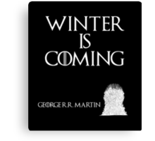 Winter is coming - George R. R. Martin - Game of Thrones Canvas Print
