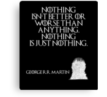 """There is only one god and his name is Death. And there is only one thing we say to Death: """"Not today."""" - George R. R. Martin - Game of Thrones Canvas Print"""