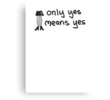 Only Yes Means Yes - Not Skirts (Black) Canvas Print