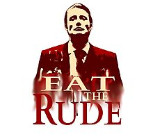 Hannibal Lecter - EAT THE RUDE Photographic Print