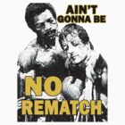 Ain't Gonna Be No Rematch by Tim Miklos