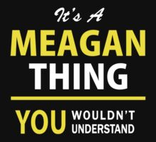 It's A MEAGAN thing, you wouldn't understand !! by satro