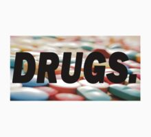 Drugs & Pills by PREMO-TEES