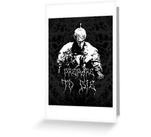 Prepare to Die ( Dark Souls II ) 2 Greeting Card