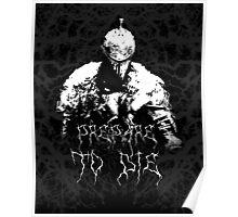 Prepare to Die ( Dark Souls II ) 2 Poster