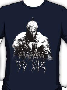 Prepare to Die ( Dark Souls II ) 2 T-Shirt
