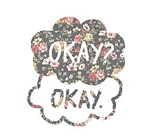 OKAY? OKAY THE FAULT IN OUR STARS SHIRT PULLOVER SWEATSHIRT HOODIE MALE FEMALE Photographic Print