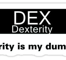 My Dump Stat - Dexterity Sticker