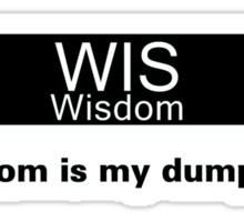My Dump Stat - Wisdom Sticker