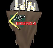 """""""Welcome to the Future"""" by TruthtoFiction"""